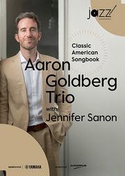 林肯爵士乐上海中心 Jazz at Lincoln Center Shanghai Aaron Goldberg Trio with Jennifer Sanon